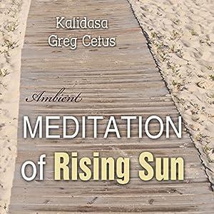 Meditation of Rising Sun Other von  Kalidasa Gesprochen von: Greg Cetus