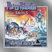 Vorstoß nach Arkon (Perry Rhodan Silber Edition 5) Hörbuch von Clark Darlton, K.H. Scheer, Kurt Mahr Gesprochen von: Josef Tratnik