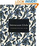 Interwoven Globe: The Worldwide Texti...