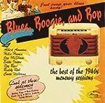 Blues Boogie & Bop: Best of 1940s Mer...