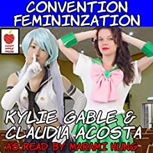 The Complete Convention Feminization Audiobook by Kylie Gable, Claudia Acosta Narrated by Marami Hung