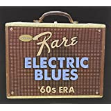 Super Rare Electric Blues: 1960s Era