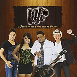 Bonde Do Forro - O Forro Mais Sertanejo Do Brasil - Amazon.com Music
