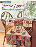 Simple Appeal: 14 Patchwork and Applique' Projects for Everyday Living