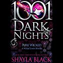 Pure Wicked: A Wicked Lovers Novella - 1001 Dark Nights Audiobook by Shayla Black Narrated by Christian Fox
