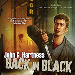 Back in Black: Black Knight Chronicles, Book 2 | [John G. Hartness]