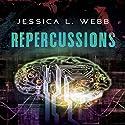 Repercussions Hörbuch von Jessica Webb Gesprochen von: Charley Ongel