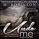 Undo Me: The Good Ol' Boys Audiobook by M. Robinson Narrated by Lauren Sweet, Logan McAllister