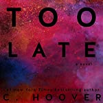 Too Late | C. Hoover