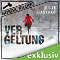 Vergeltung (Nordic Killing) Audiobook by Julie Hastrup Narrated by Vera Teltz