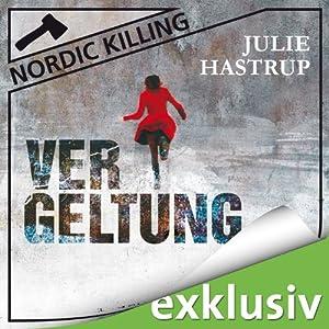Vergeltung (Nordic Killing) Hörbuch von Julie Hastrup Gesprochen von: Vera Teltz