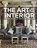 The Art of the Interior: Timeless Designs by the Master Decorators