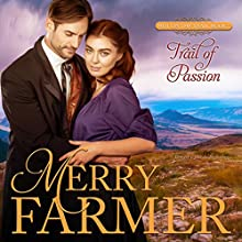 Trail of Passion: Hot on the Trail, Book 7 Audiobook by Merry Farmer Narrated by Dawnya Clarine