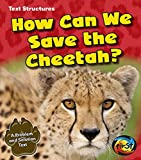 How Can We Save the Cheetah?: A Problem and Solution Text (Text Structures)
