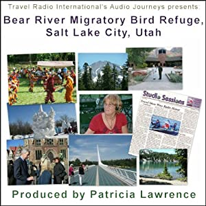 Audio Journeys: Bear River Migratory Bird Refuge, Salt Lake City, Utah | [Patricia L. Lawrence]