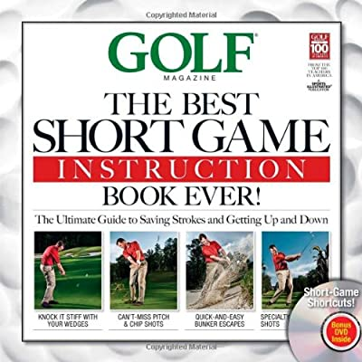 Golf: The Best Short Game Instruction Book Ever!