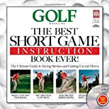 Golf: The Best Short Game Instruction Book Ever! (Golf Magazine)