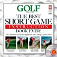 The Best Short Game Instruction Book Ever (Golf Magazine)