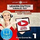 Learn Dutch - Easy Reader - Easy Listener Parallel Text Audio Course No. 1 Hörbuch von  Polyglot Planet Gesprochen von: Danique van Vuren, Christopher Tester