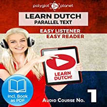 Learn Dutch - Easy Reader - Easy Listener Parallel Text Audio Course No. 1 Audiobook by  Polyglot Planet Narrated by Danique van Vuren, Christopher Tester