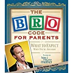 Bro Code for Parents: What to Expect When You're Awesome | Barney Stinson,Matt Kuhn
