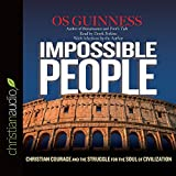 img - for Impossible People: Christian Courage and the Struggle for the Soul of Civilization book / textbook / text book