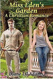 Miss Eden's Garden: A Christian Romance