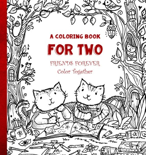 A Coloring Book for Two - Best Friends Forever - Color Together: Inspire Friendship and Sharing with Friends, Siblings, Parents, Grandparents & Children