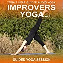 Improvers Yoga, Volume 3: Yoga Class and Guide Book Audiobook by Yoga 2 Hear Narrated by Sue Fuller