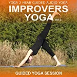 Improvers Yoga, Volume 3: Yoga Class and Guide Book | Yoga 2 Hear