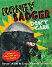Honey Badger Dont Care: Randall's Guide to Crazy, Nastyass Animals