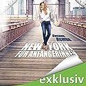 New York für Anfängerinnen Hörbuch von Susann Remke Gesprochen von: Irina von Bentheim