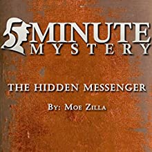 5 Minute Mystery - The Hidden Messenger Audiobook by Moe Zilla Narrated by Dick Hill