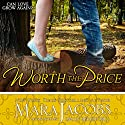 Worth the Price: The Worth Series, Book 5 - A Copper Country Romance Audiobook by Mara Jacobs Narrated by Emily Beresford