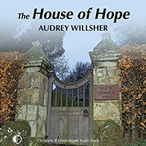 The House of Hope | [Audrey Willsher]