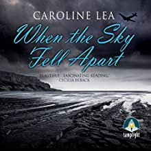 When the Sky Fell Apart Audiobook by Caroline Lea Narrated by Lara J West