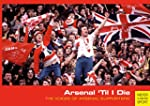 Arsenal Til I Die: The Voices of Arse...