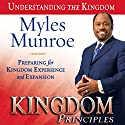 Kingdom Principles: Preparing for Kingdom Experience and Expansion: Kingdom, Book 2 Hörbuch von Myles Myles Munroe Gesprochen von:  uncredited
