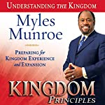 Kingdom Principles: Preparing for Kingdom Experience and Expansion: Kingdom, Book 2 | Myles Myles Munroe