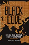 Black Code: Inside the Battle for Cyb...