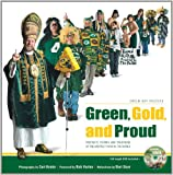 img - for Green, Gold & Proud: Portraits, Stories, and Traditions of the Greatest Fans in the World with DVD book / textbook / text book