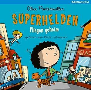 Superhelden fliegen geheim (Superhelden 1) Hörbuch