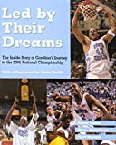img - for Led by Their Dreams: The Inside Story of Carolina's Journey to the 2005 National Championship book / textbook / text book