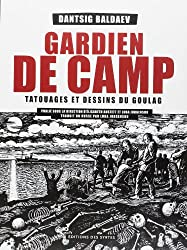 Gardien de camp : Tatouages et dessins du Goulag