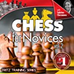 Chess for Novices - Volume 2 (Fritz C...