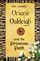 Oriana Oakleigh and the Primrose Path