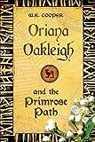Oriana Oakleigh and the Primrose Path