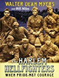 The Harlem Hellfighters: When Pride Met Courage (006001136X) by Myers, Walter Dean
