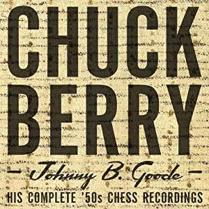 Johnny B. Goode His Complete '50s Chess Recordings [4 CD Box Set]