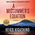 A Midsummer's Equation: A Mystery Audiobook by Keigo Higashino Narrated by P.J. Ochlan